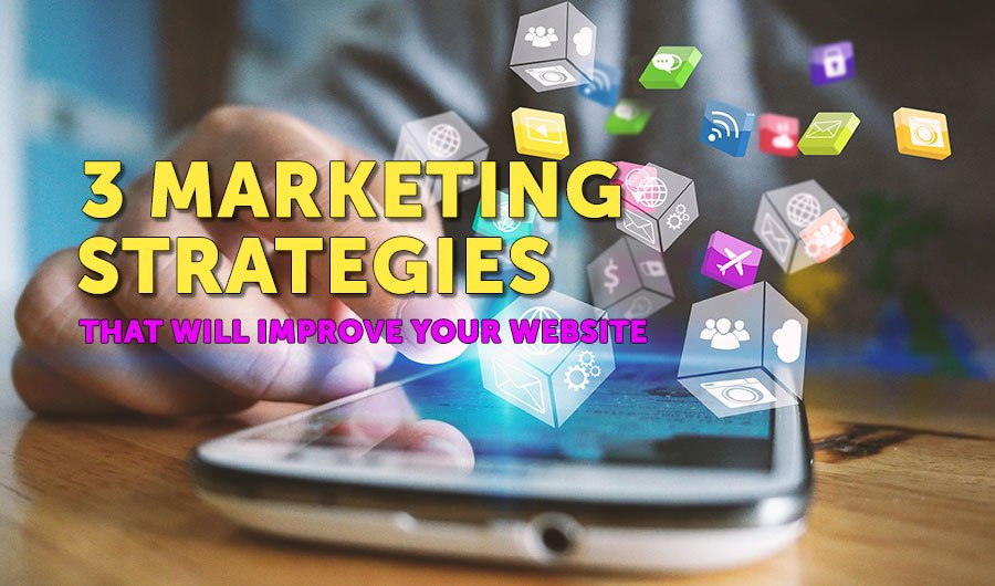 Marketing Strategies That Will Improve Your Website